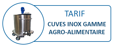 Tarif Cuves INOX gamme agro-alimentaire